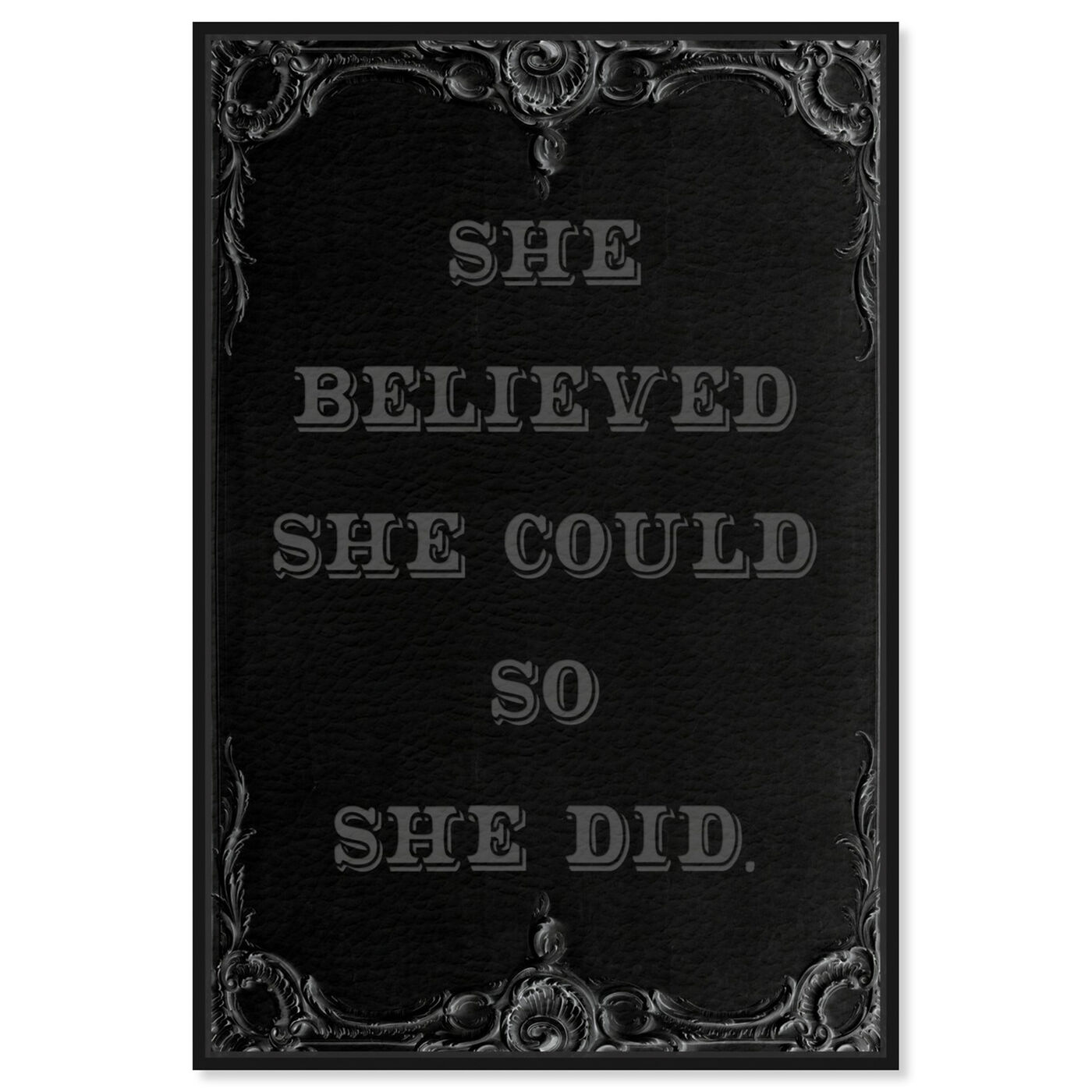 Front view of She Believed She Could II featuring typography and quotes and empowered women quotes and sayings art.