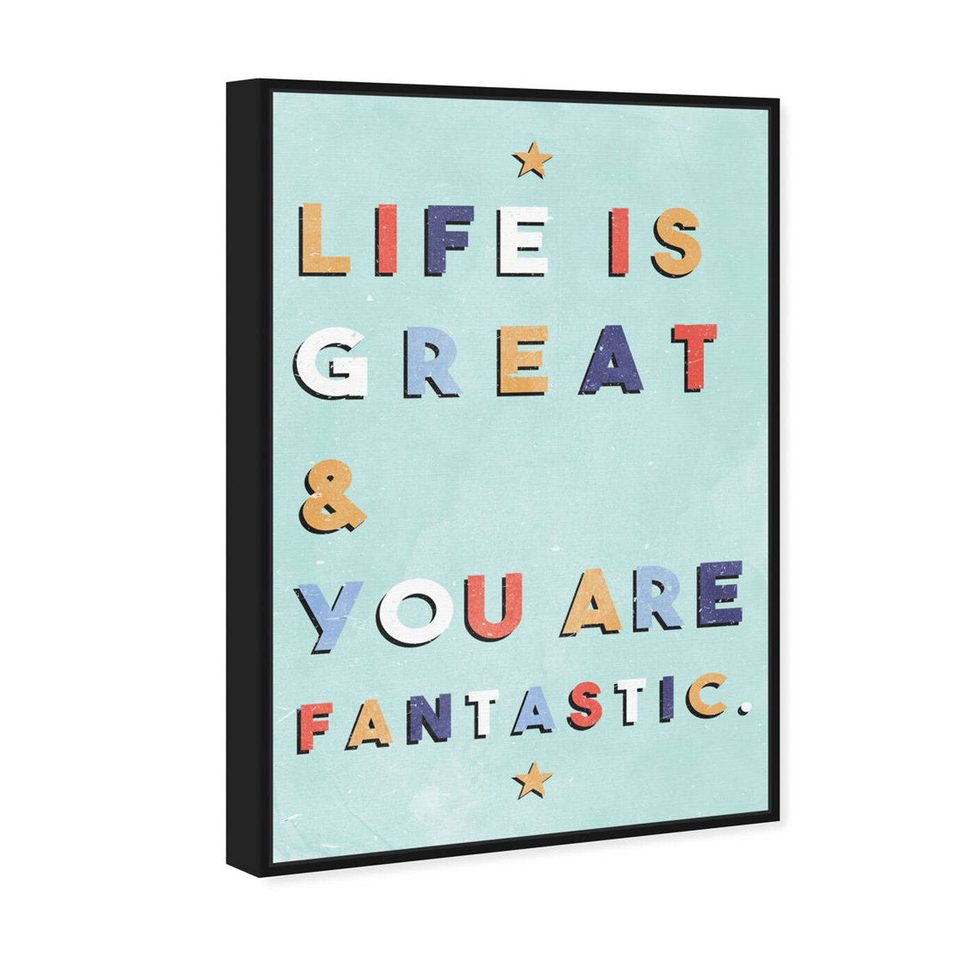 Angled view of Life Is Great and Fantastic featuring typography and quotes and inspirational quotes and sayings art.