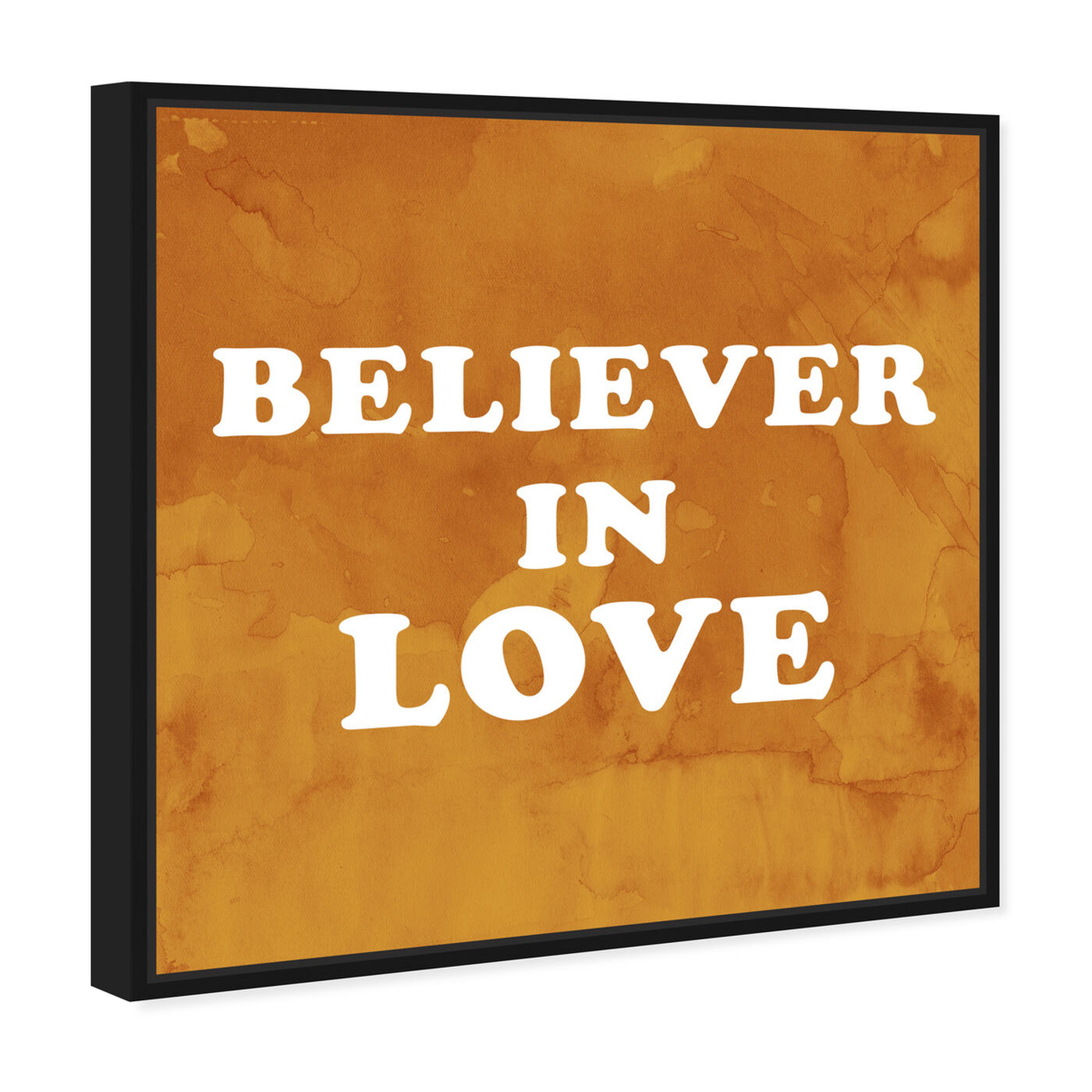 Angled view of Believer in Love featuring typography and quotes and love quotes and sayings art.