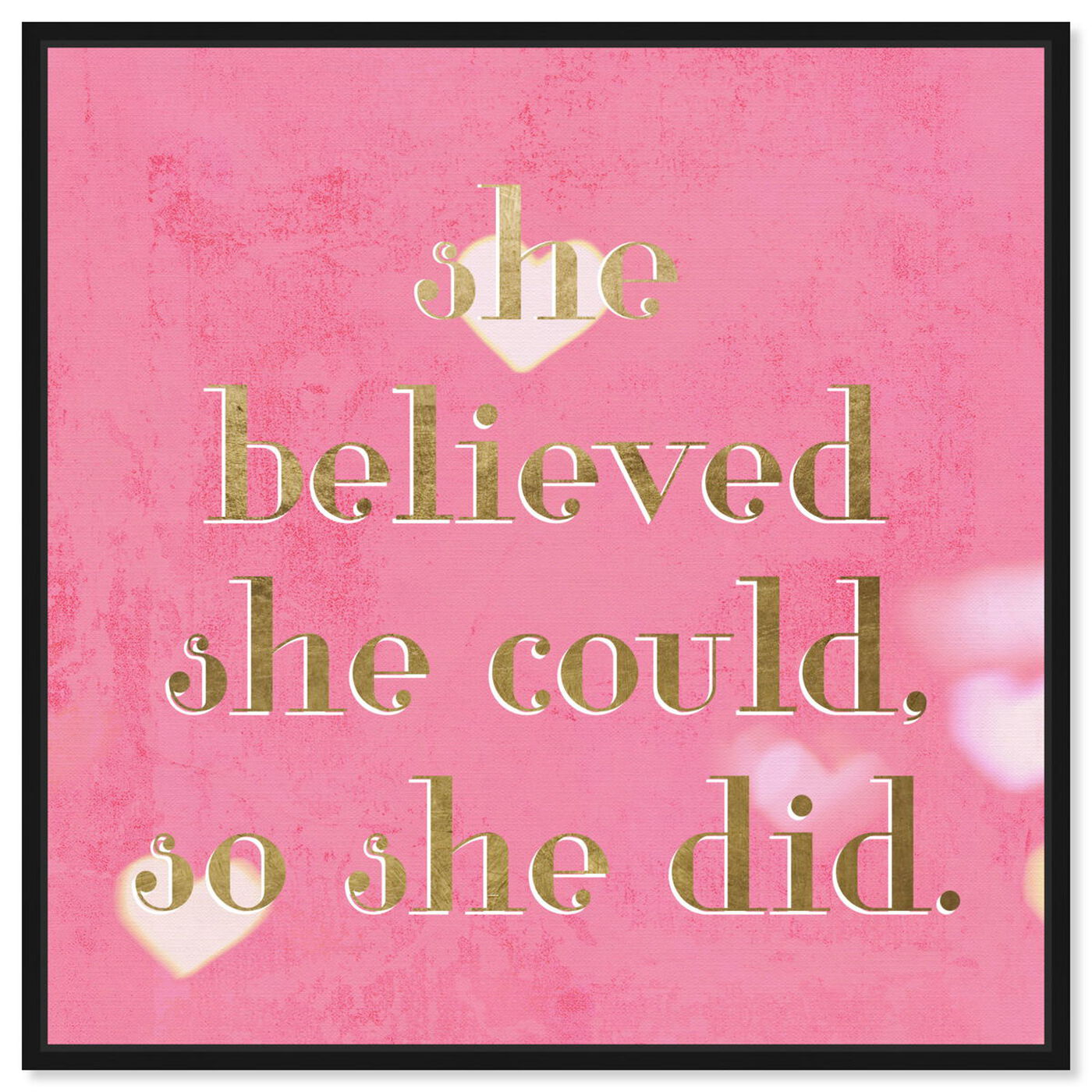 Front view of She Believed She Could featuring typography and quotes and empowered women quotes and sayings art.