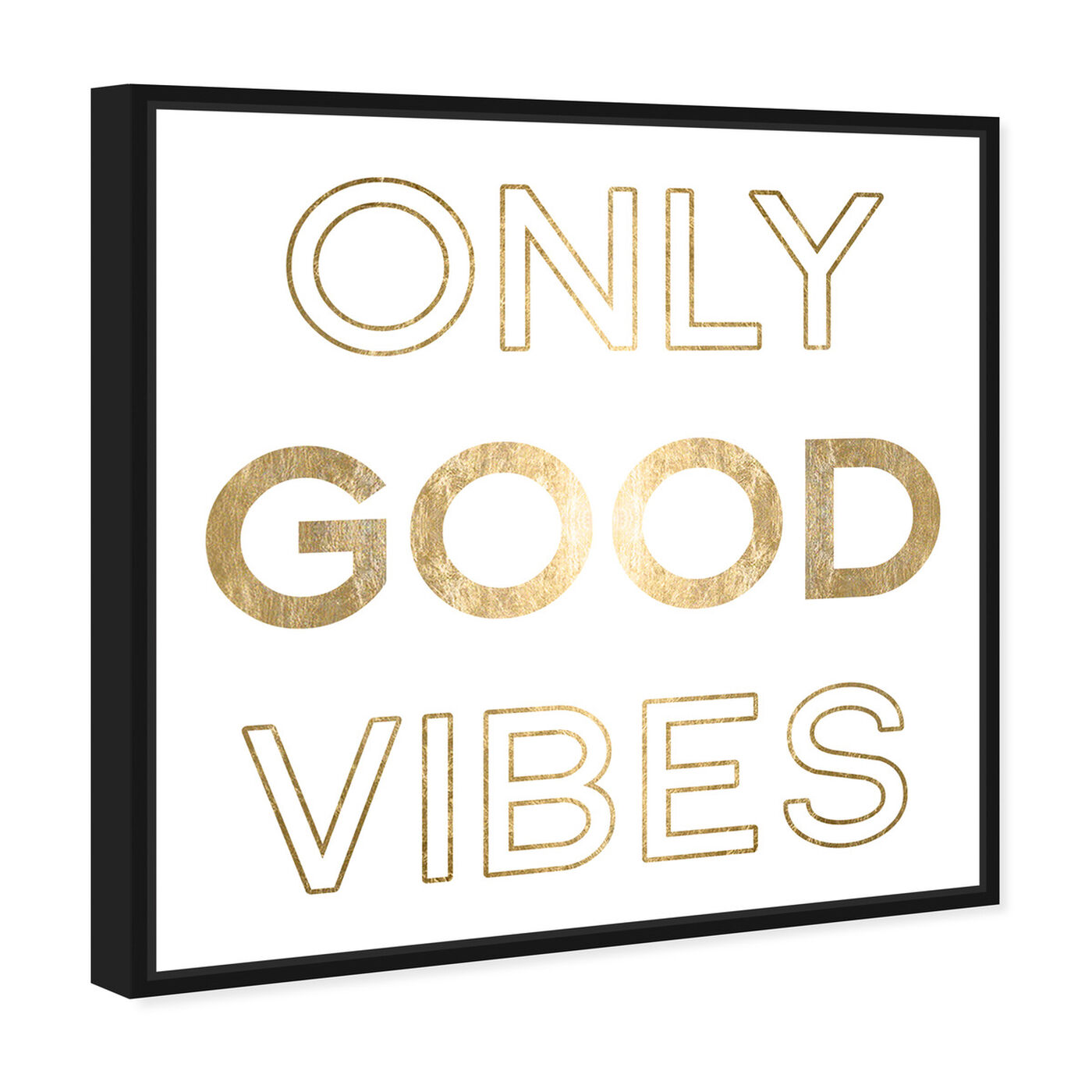 Angled view of Good Vibes Gold Foil featuring typography and quotes and motivational quotes and sayings art.