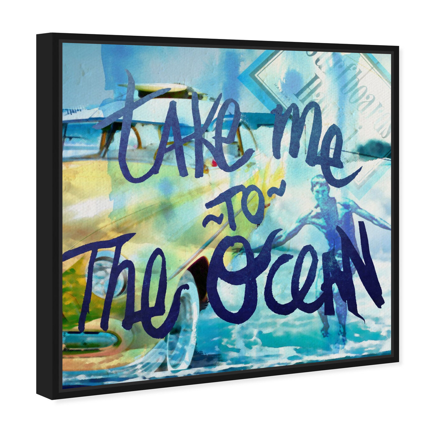 Angled view of Take Me To The Ocean featuring typography and quotes and quotes and sayings art.