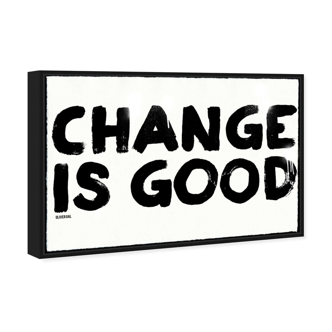 Angled view of Change is Good featuring typography and quotes and quotes and sayings art.