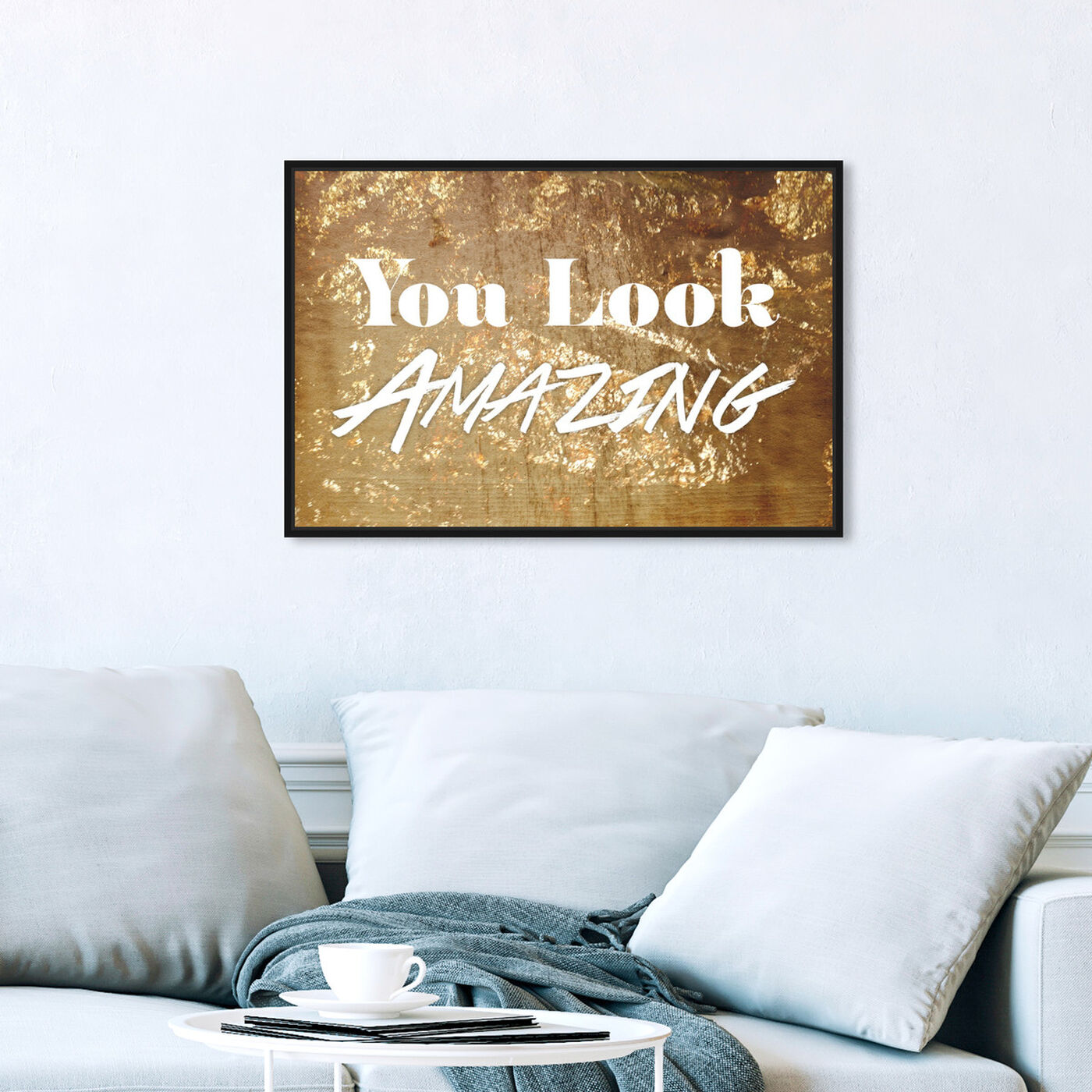 Hanging view of You Look Amazing I featuring typography and quotes and inspirational quotes and sayings art.