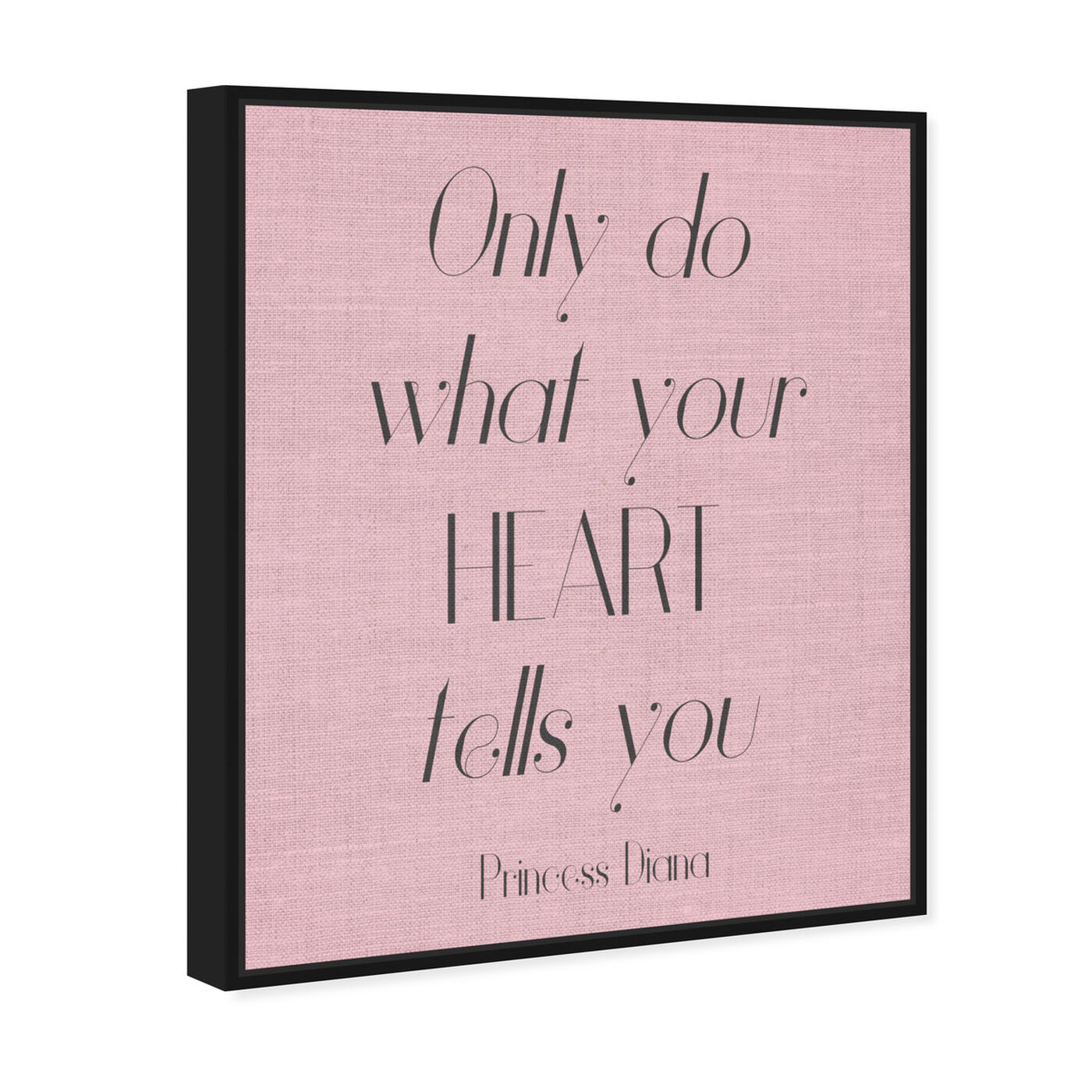Angled view of What Your Heart Says featuring typography and quotes and inspirational quotes and sayings art.