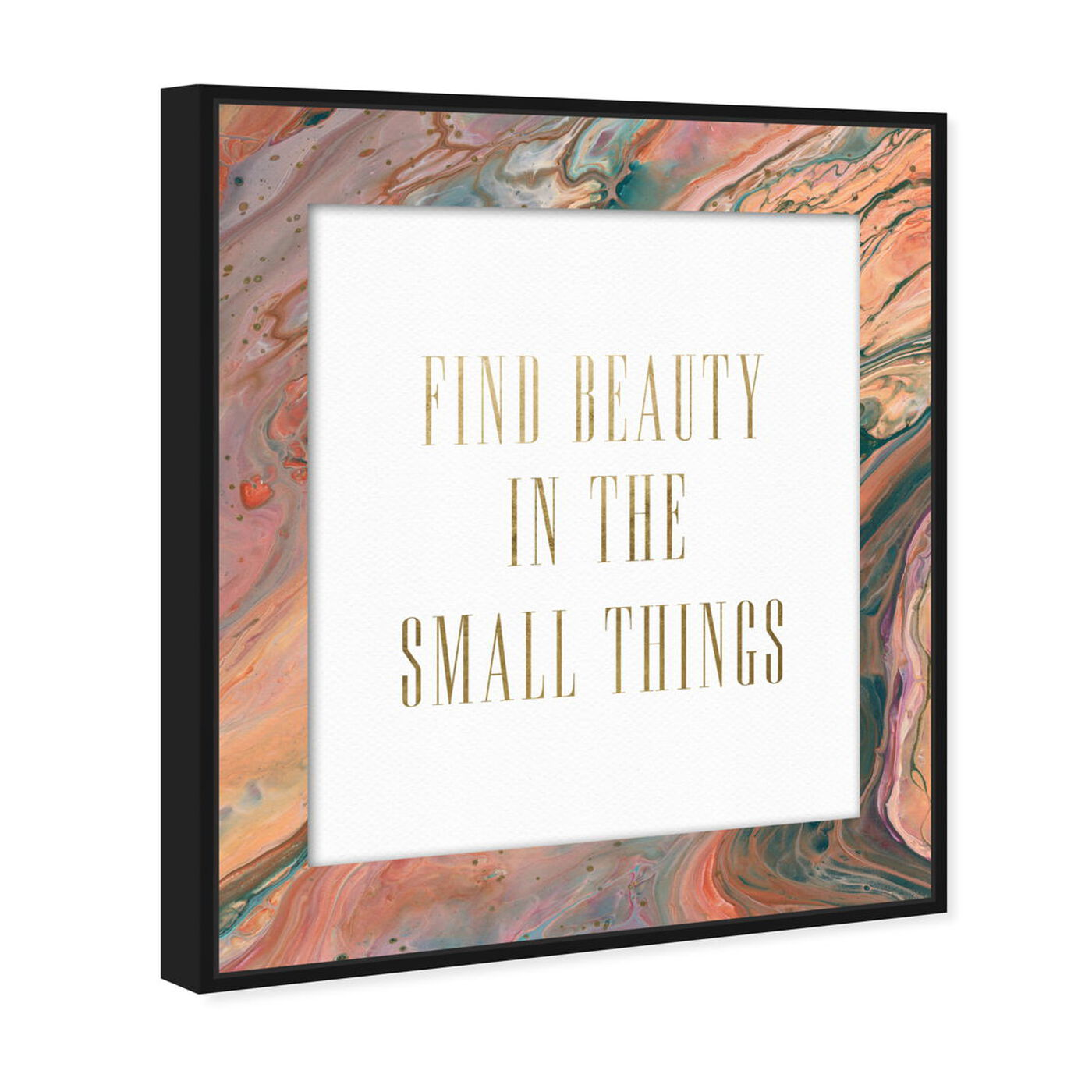 Angled view of Beauty in the Small Things featuring typography and quotes and beauty quotes and sayings art.