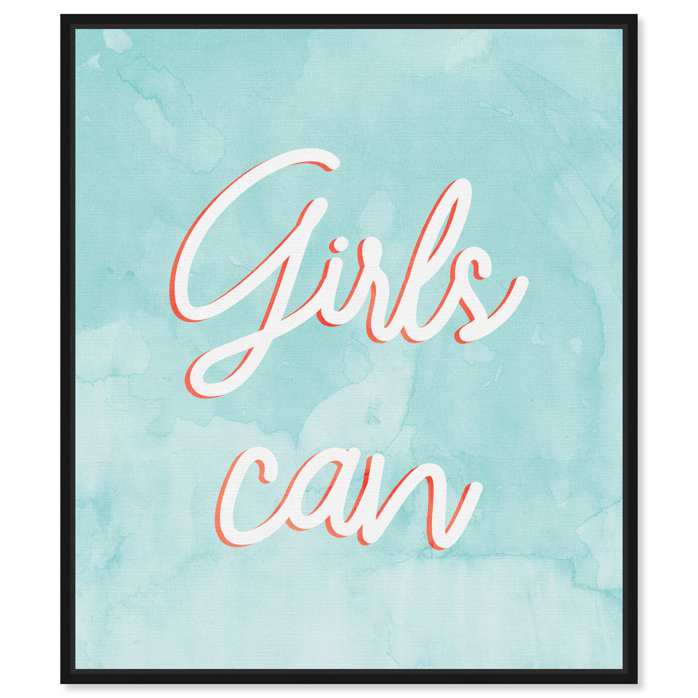 Front view of Girls Can Mint featuring typography and quotes and empowered women quotes and sayings art.