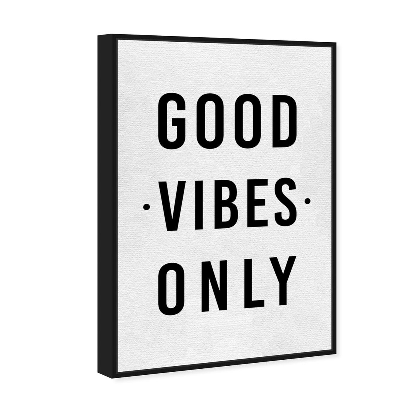 Angled view of Good Vibes Only featuring typography and quotes and inspirational quotes and sayings art.