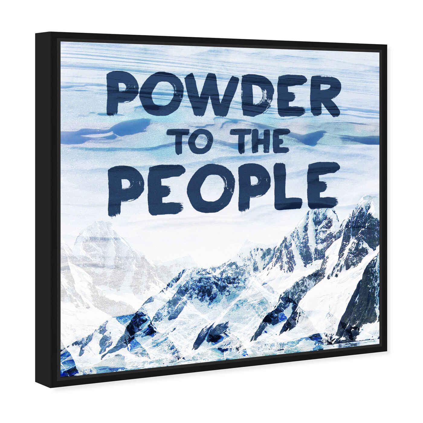 Angled view of Powder to the People featuring typography and quotes and quotes and sayings art.