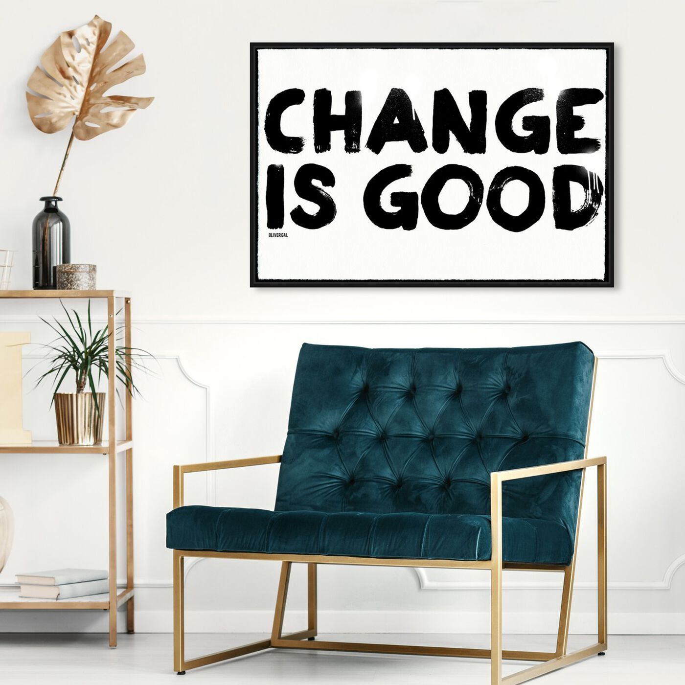 Hanging view of Change is Good featuring typography and quotes and quotes and sayings art.