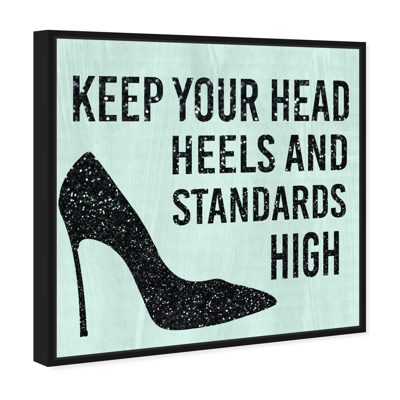 Angled view of Head and Heels Black and Mint featuring typography and quotes and fashion quotes and sayings art.
