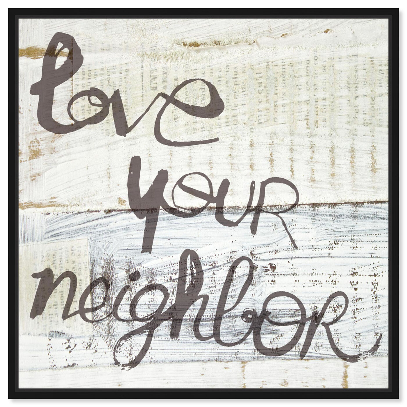 Front view of Love Your Neighbor featuring typography and quotes and love quotes and sayings art.