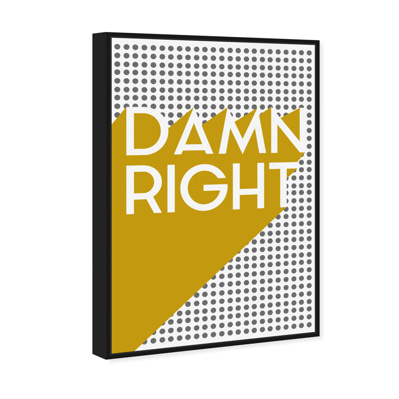 Angled view of Damn Right Mustard featuring typography and quotes and quotes and sayings art.