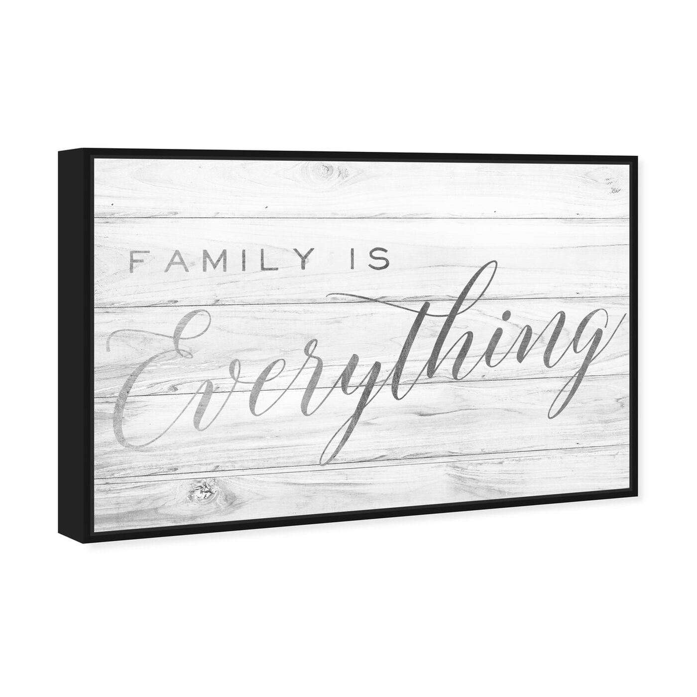 Angled view of Family is Everything Silver featuring typography and quotes and family quotes and sayings art.
