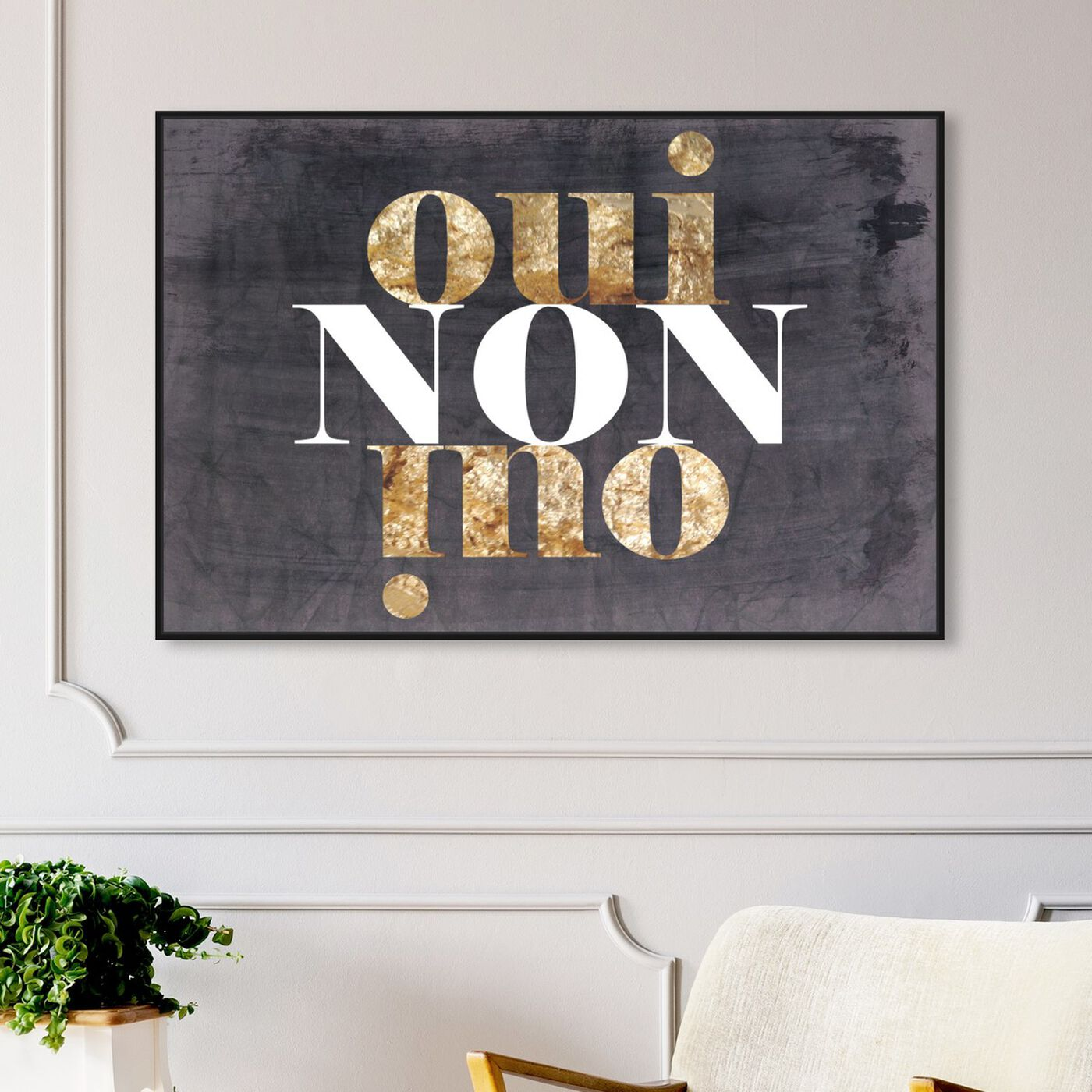 Hanging view of OUI NON OUI featuring typography and quotes and quotes and sayings art.