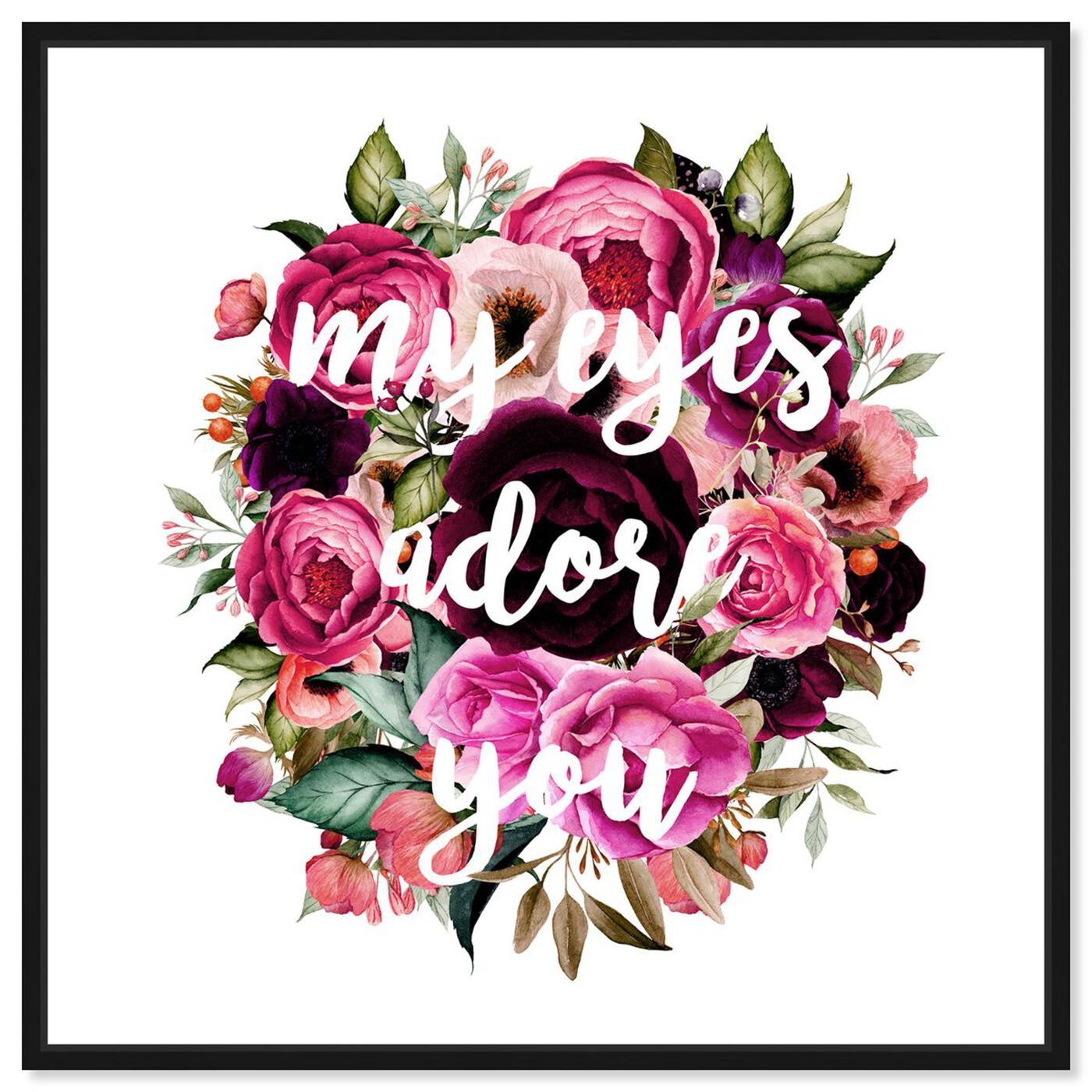 Front view of My Eyes Adore You featuring typography and quotes and love quotes and sayings art.