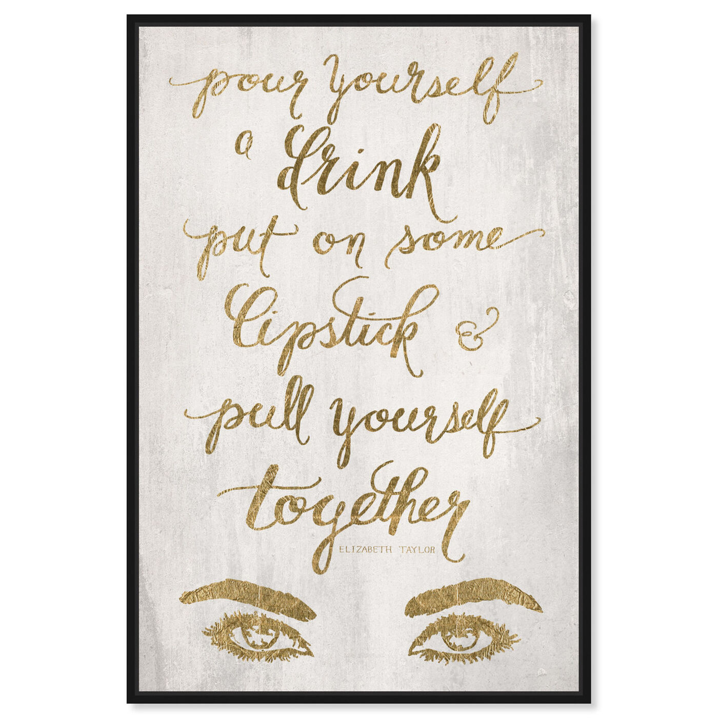 Front view of Put On Some Lipstick GOLD featuring typography and quotes and fashion quotes and sayings art.