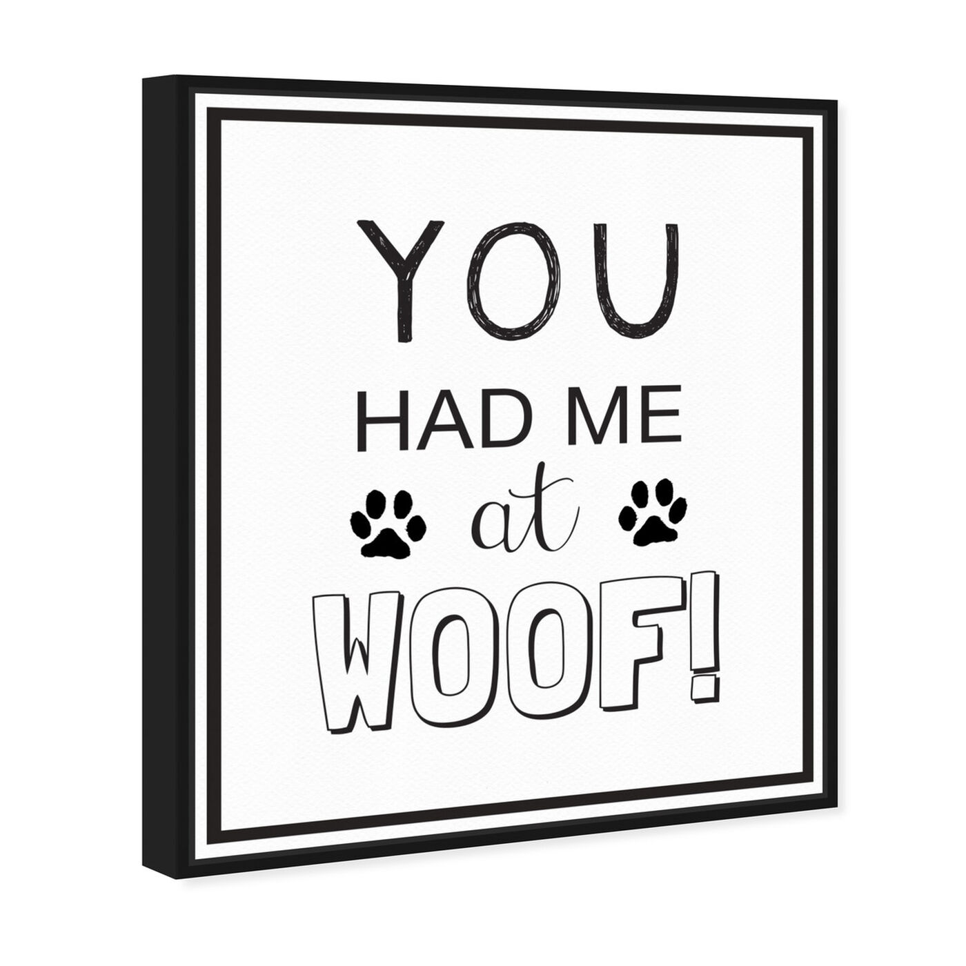 Angled view of Woof featuring typography and quotes and funny quotes and sayings art.