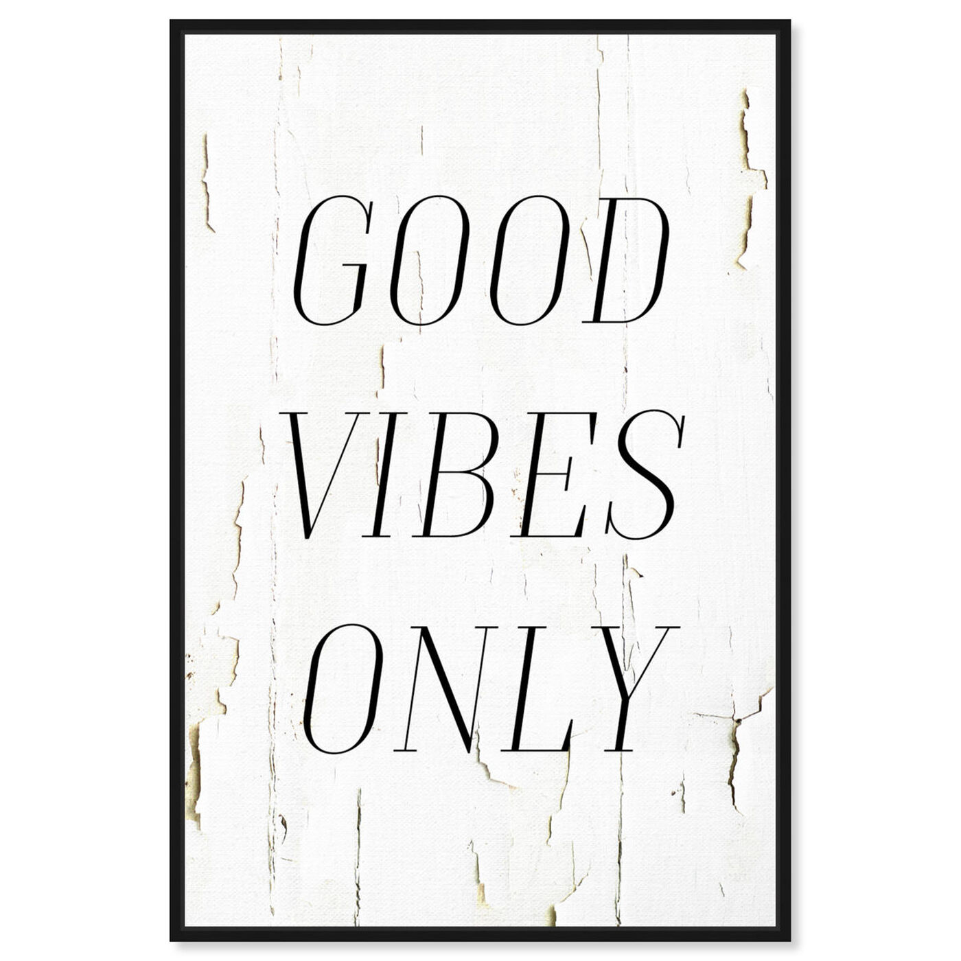 Front view of The Good Vibes Only featuring typography and quotes and inspirational quotes and sayings art.