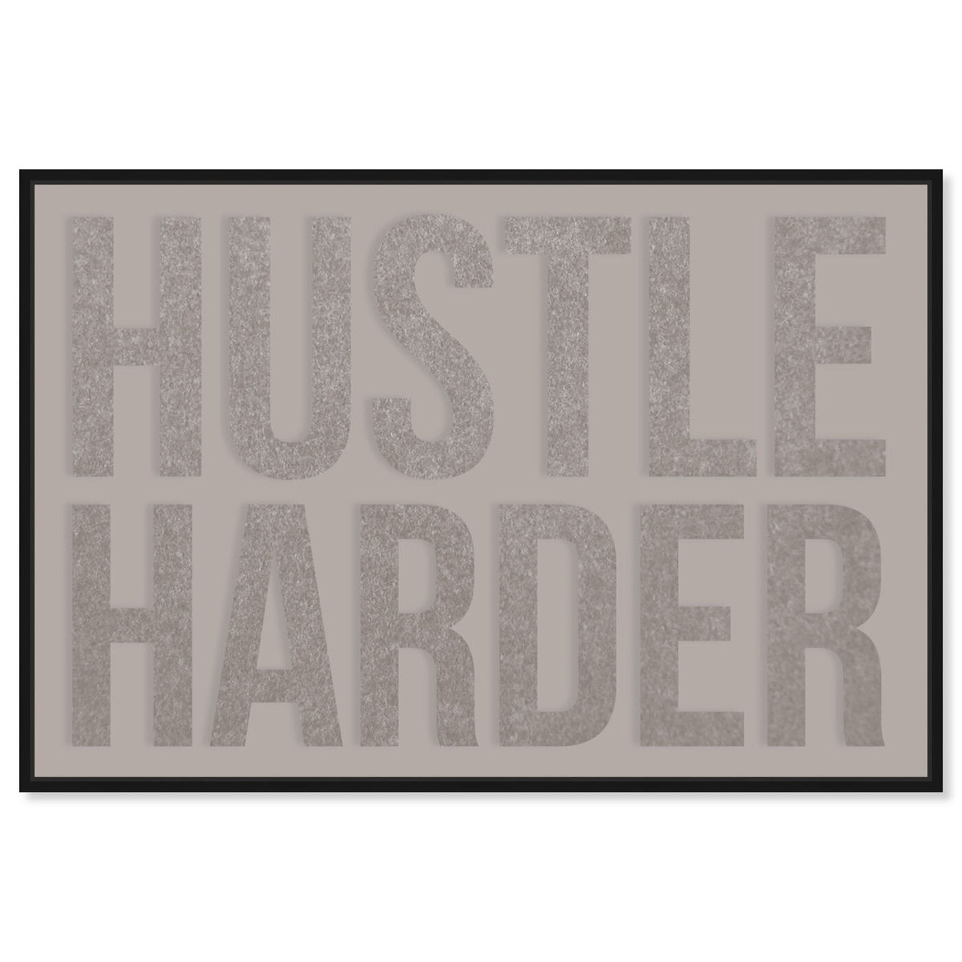 Front view of Hustle Hard featuring typography and quotes and inspirational quotes and sayings art.