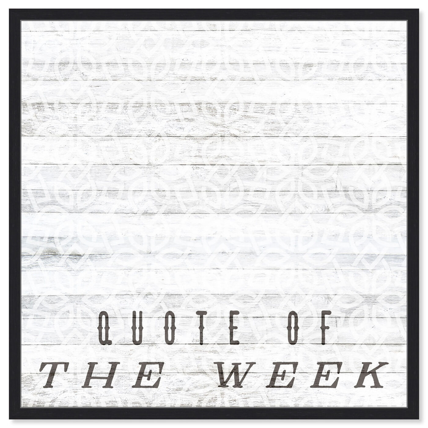 Front view of Quote Of The Week featuring typography and quotes and quotes and sayings art.