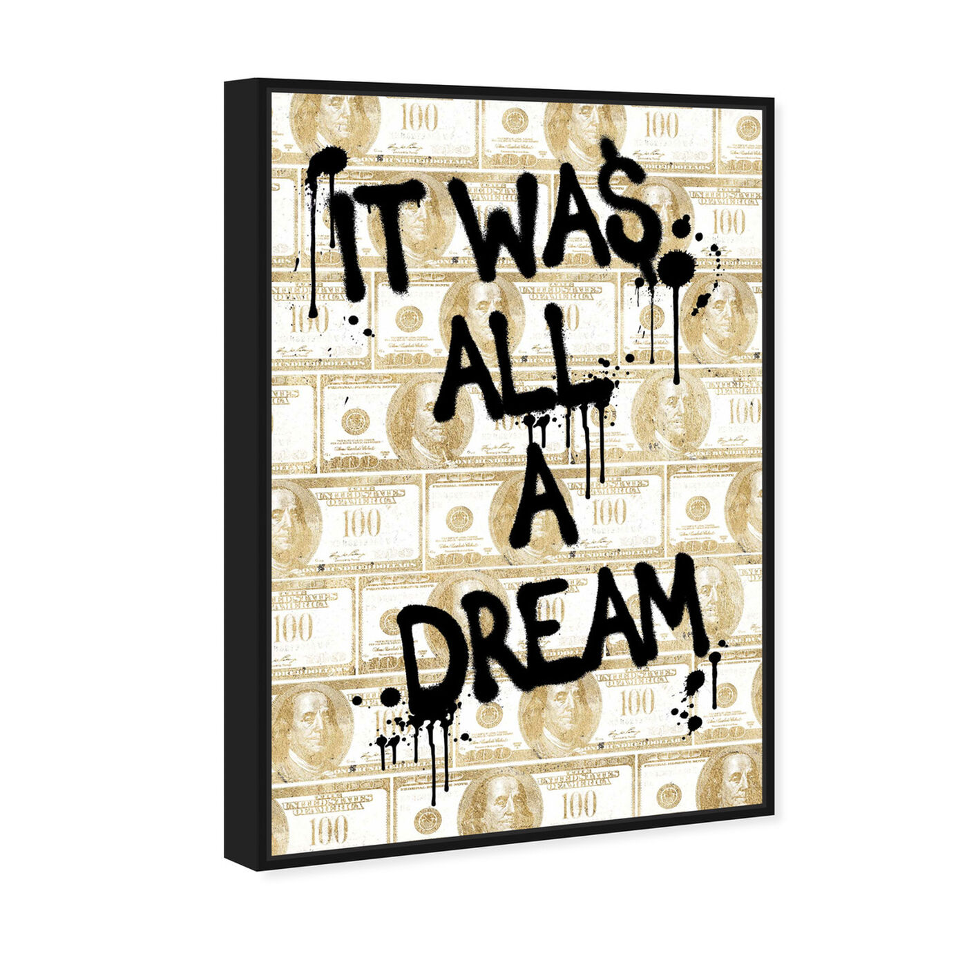 Angled view of All a Dream Money featuring typography and quotes and motivational quotes and sayings art.