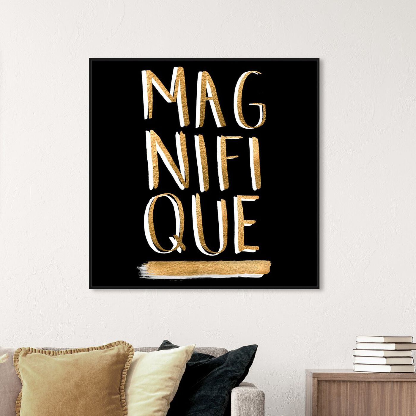 Hanging view of Magnifique featuring typography and quotes and quotes and sayings art.