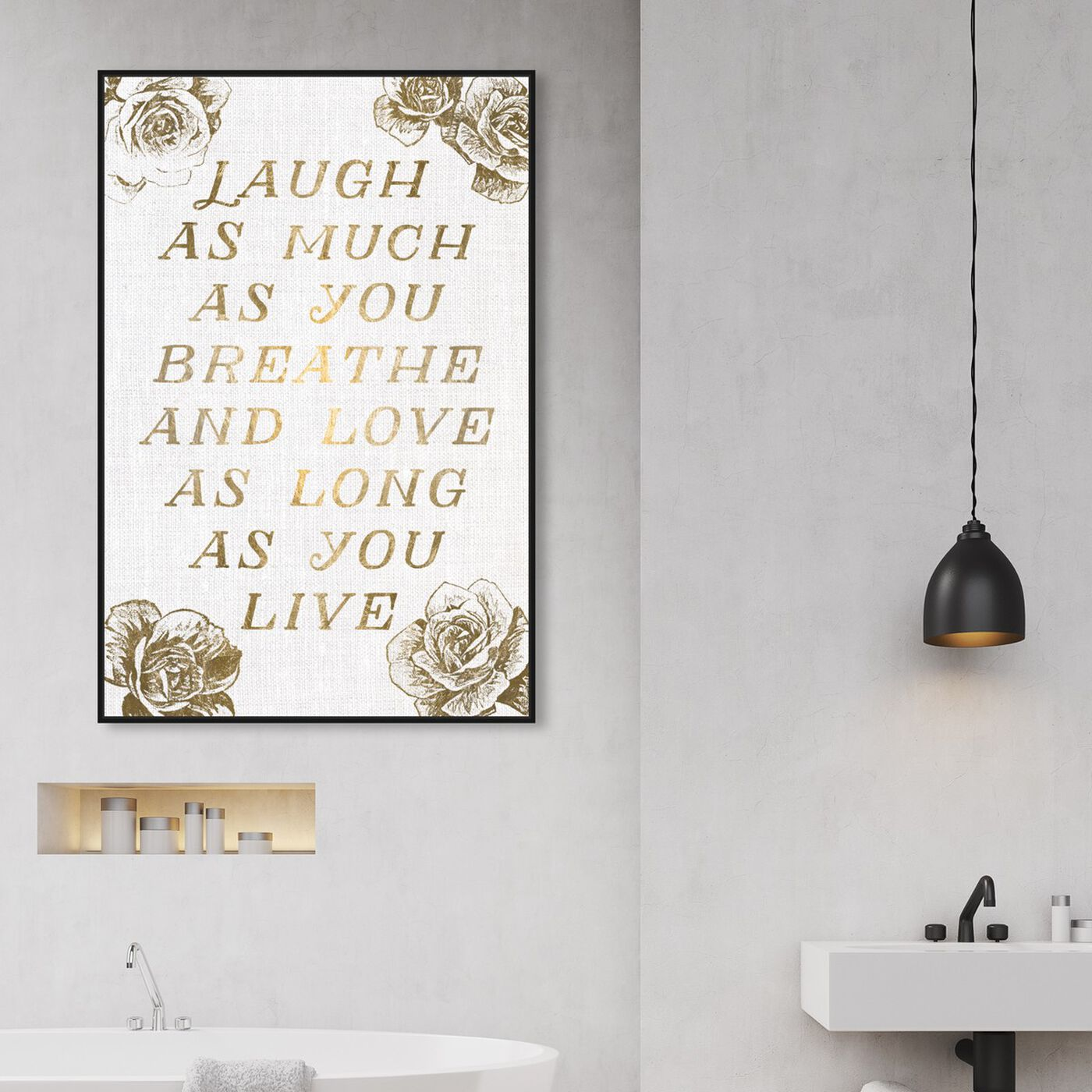 Hanging view of Laugh and Live Roses featuring typography and quotes and love quotes and sayings art.