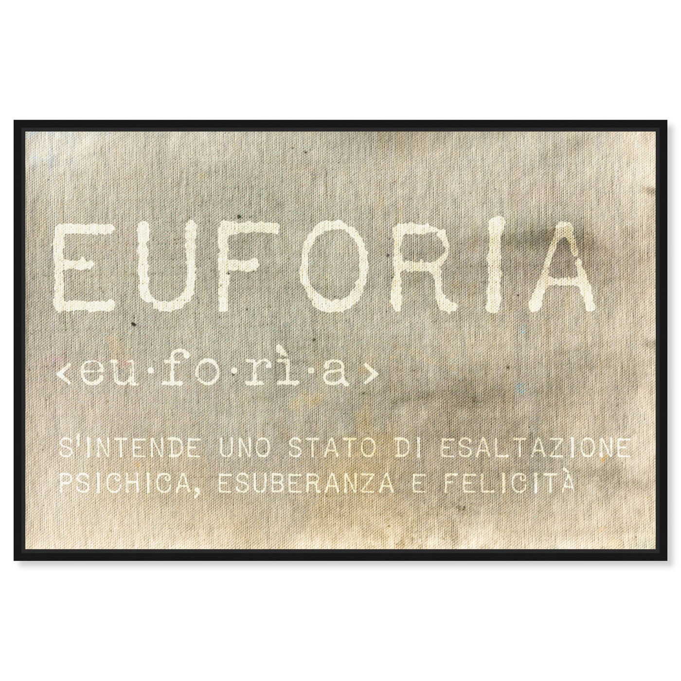 Front view of Euforia featuring typography and quotes and inspirational quotes and sayings art.