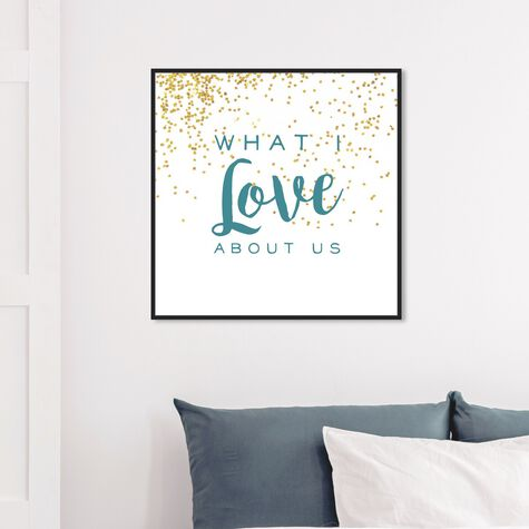 What I Love About Us