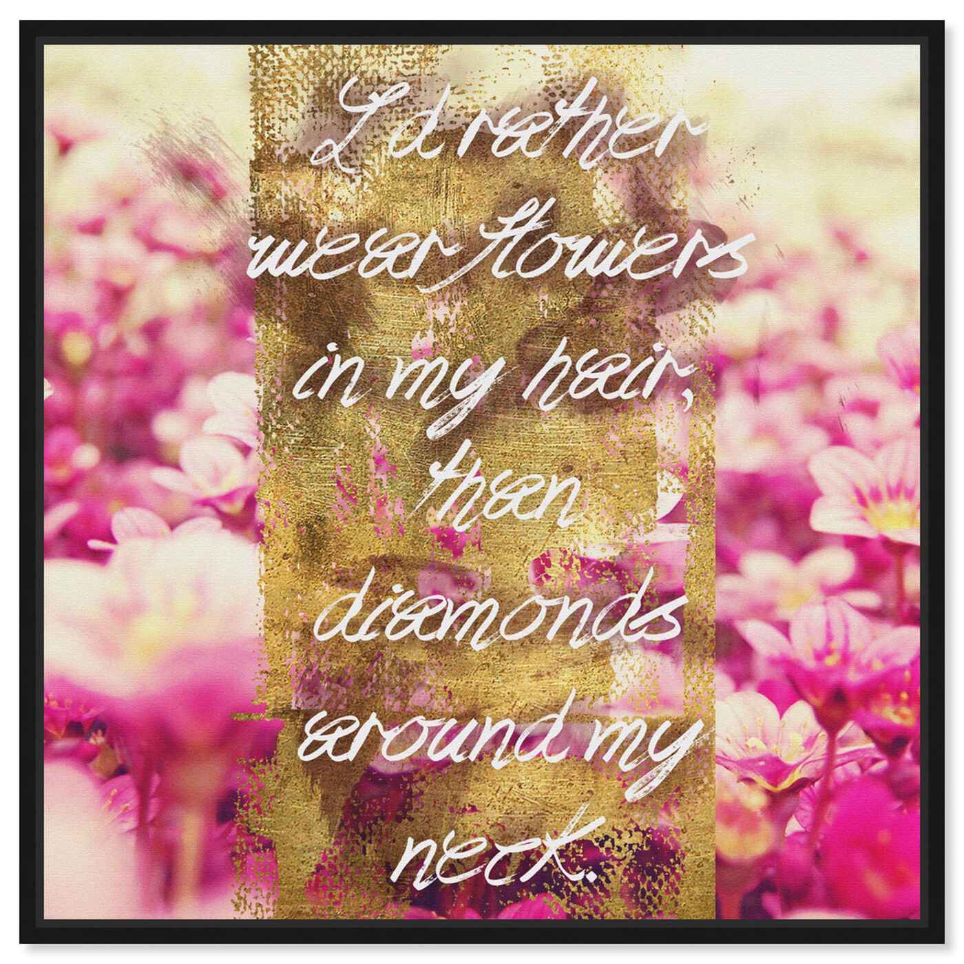 Front view of Flowers in My Hair I featuring typography and quotes and beauty quotes and sayings art.