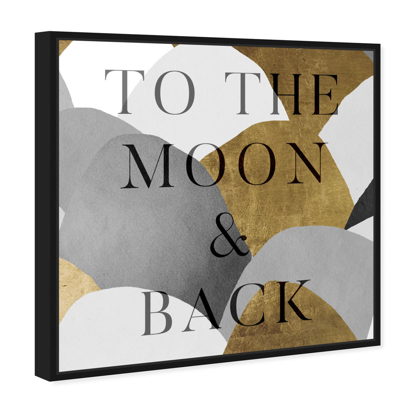 Angled view of To The Moon Gray and Gold featuring typography and quotes and love quotes and sayings art.