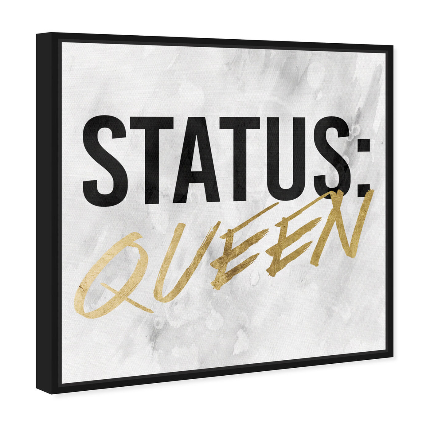 Angled view of Status Queen Gold featuring typography and quotes and empowered women quotes and sayings art.