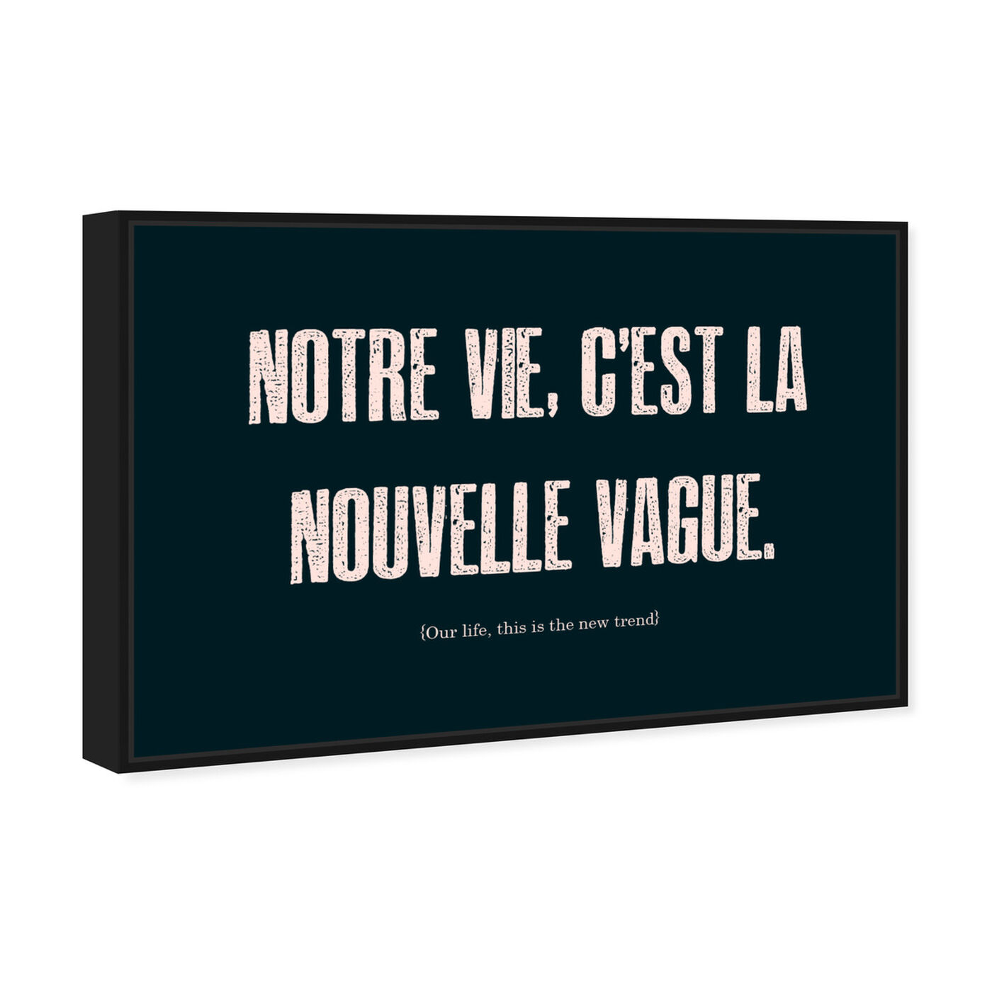 Angled view of Nouvelle Vague featuring typography and quotes and quotes and sayings art.