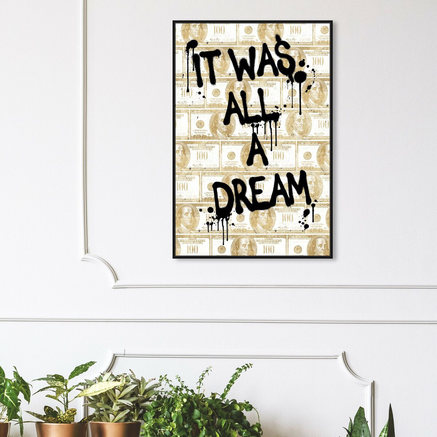 Hanging view of All a Dream Money featuring typography and quotes and motivational quotes and sayings art.