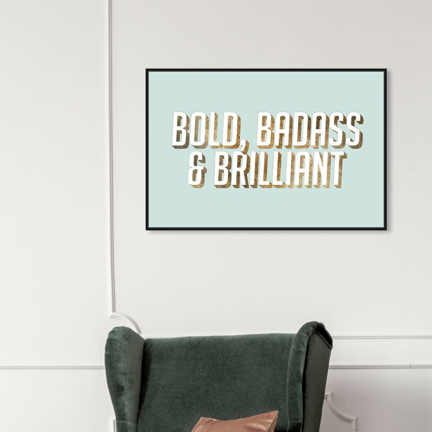 Hanging view of Bold featuring typography and quotes and empowered women quotes and sayings art.