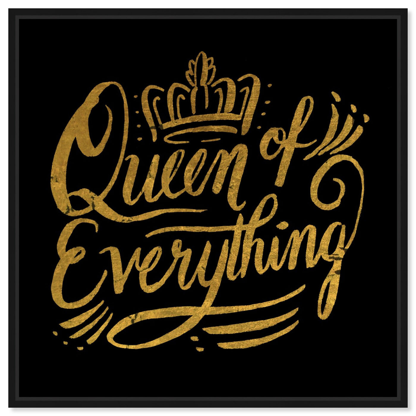 Front view of Queen of Everything I featuring typography and quotes and beauty quotes and sayings art.