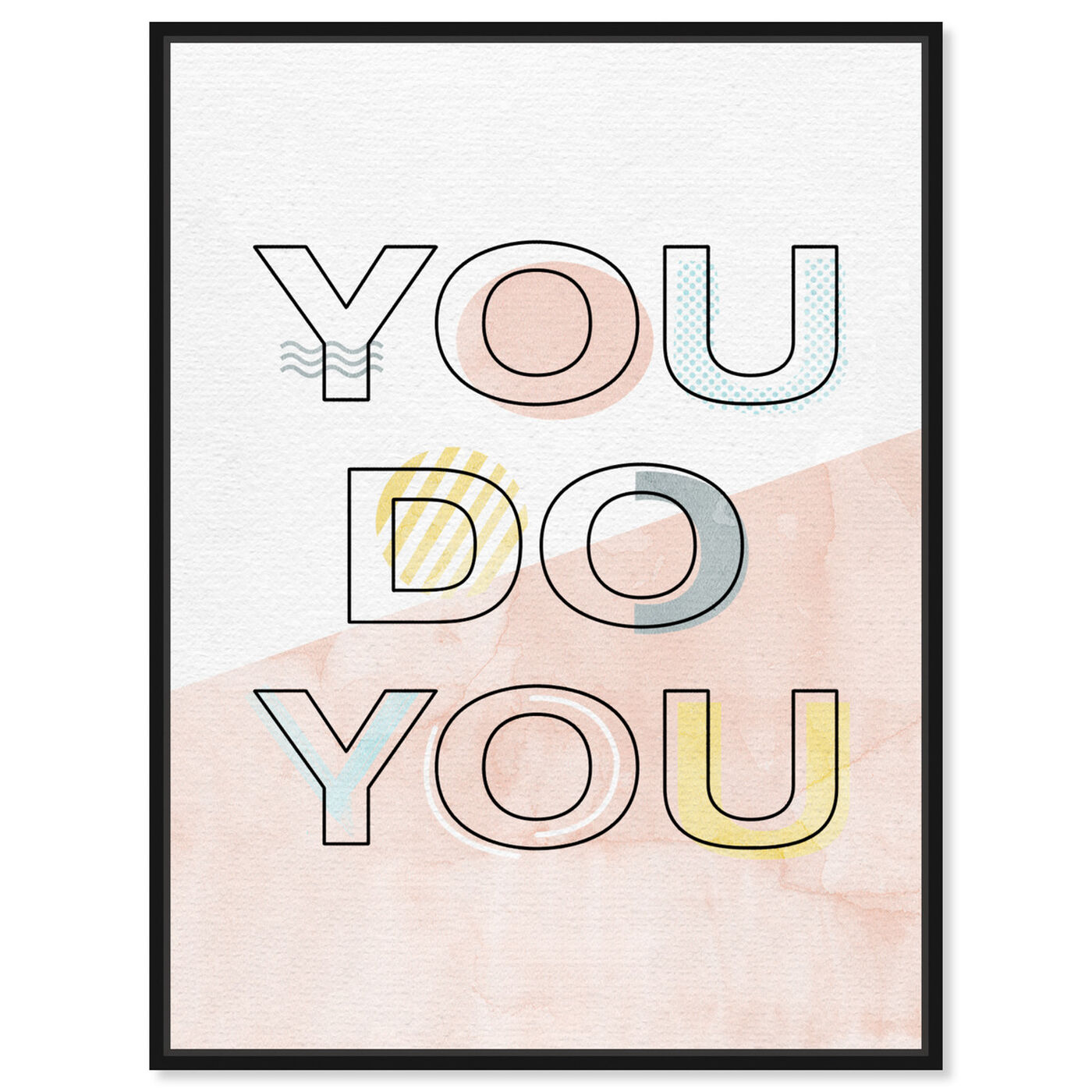Front view of You Do You featuring typography and quotes and quotes and sayings art.