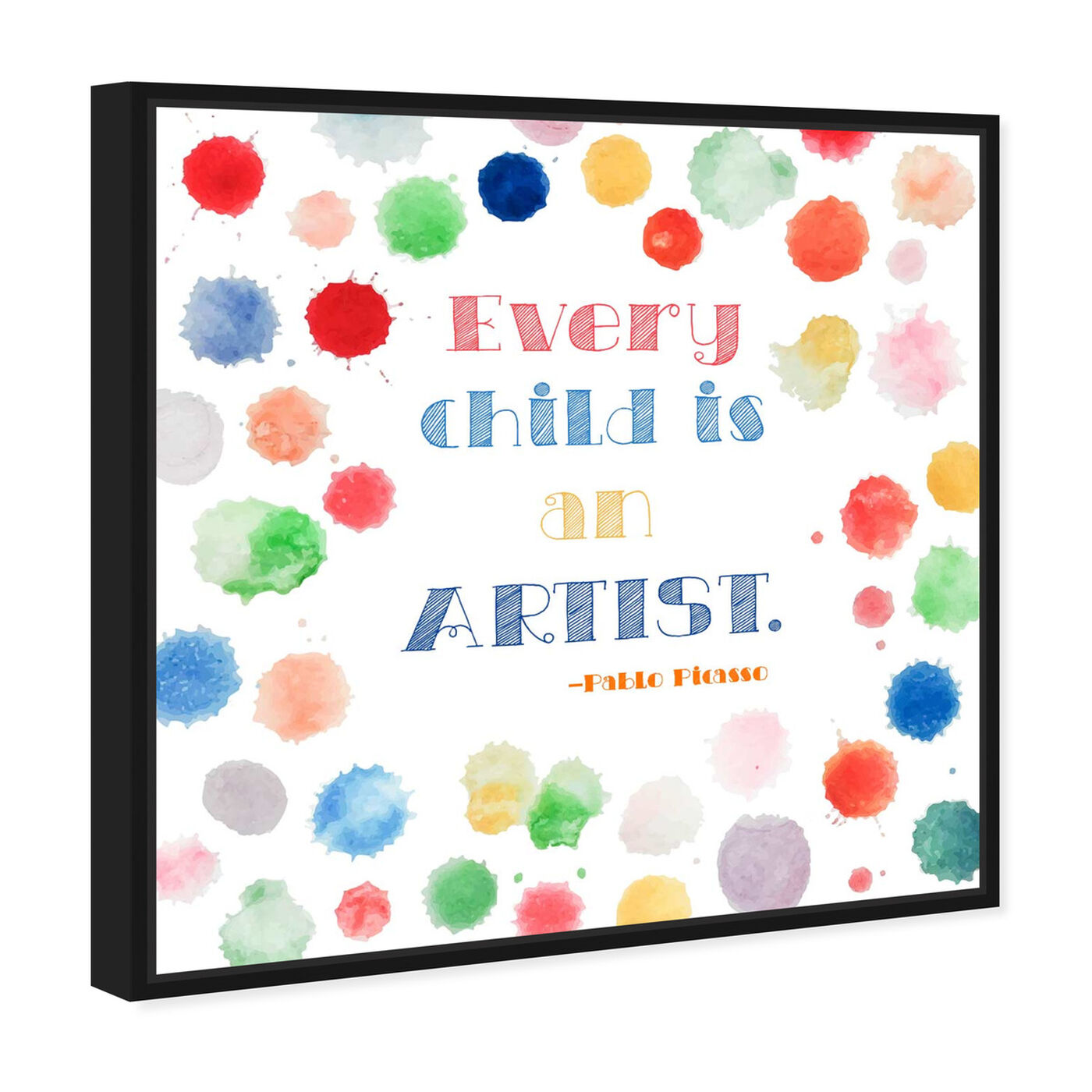 Angled view of Every Child is an Artist featuring typography and quotes and family quotes and sayings art.