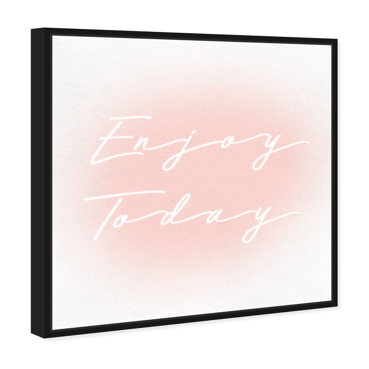 Angled view of Enjoy Today Light Bright featuring typography and quotes and inspirational quotes and sayings art.