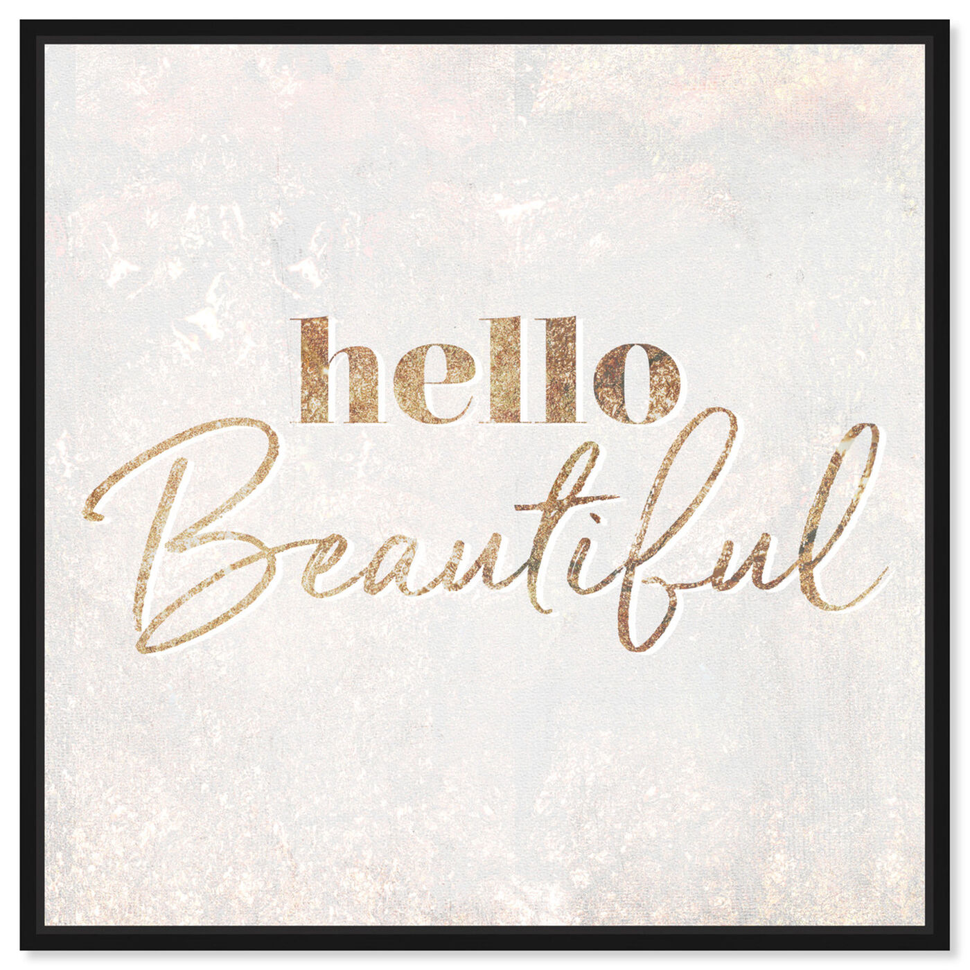 Front view of Hello Beautiful Champagne featuring typography and quotes and beauty quotes and sayings art.