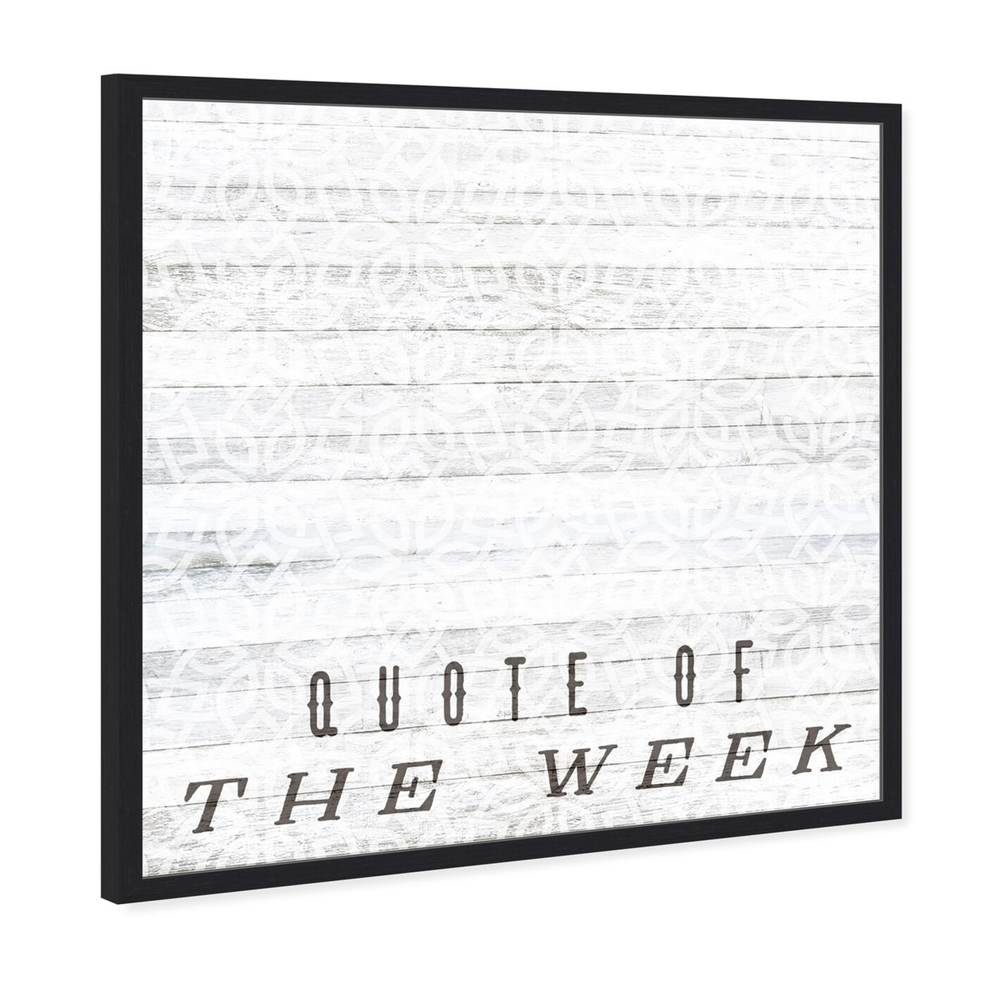 Angled view of Quote Of The Week featuring typography and quotes and quotes and sayings art.