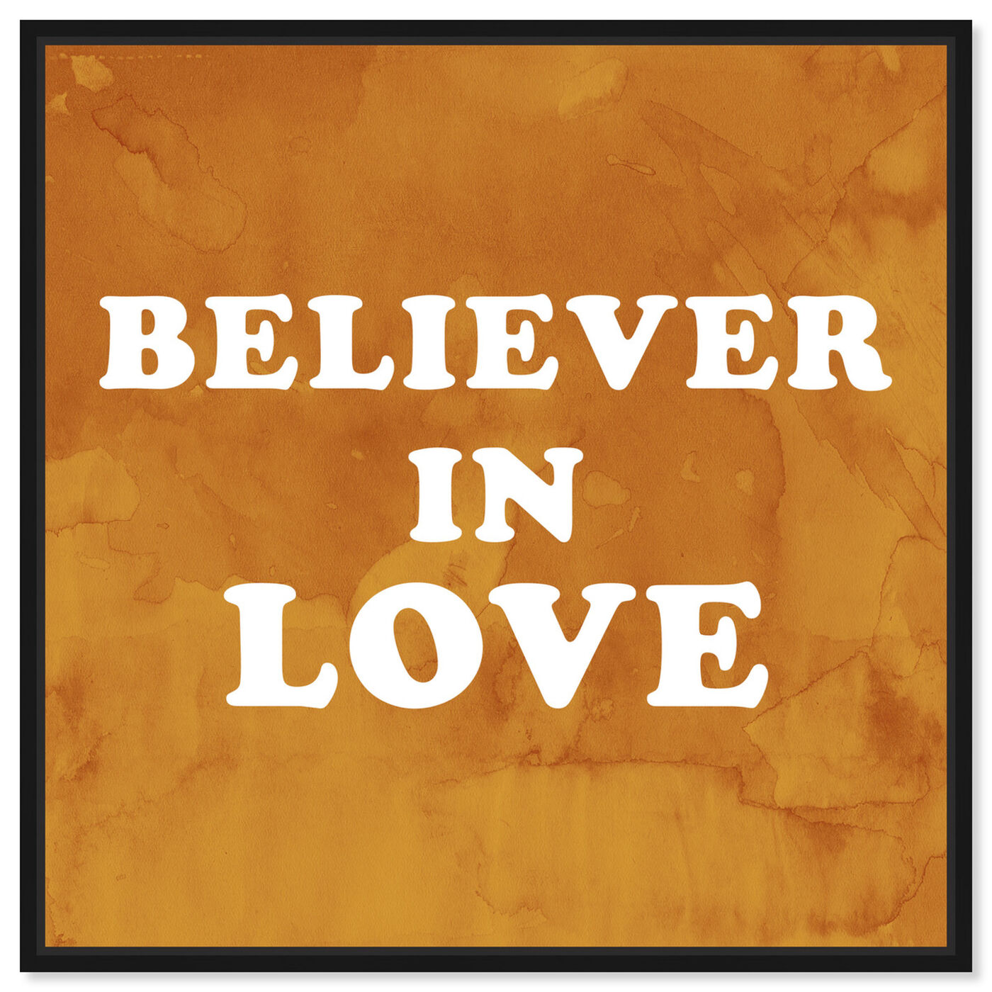 Front view of Believer in Love featuring typography and quotes and love quotes and sayings art.