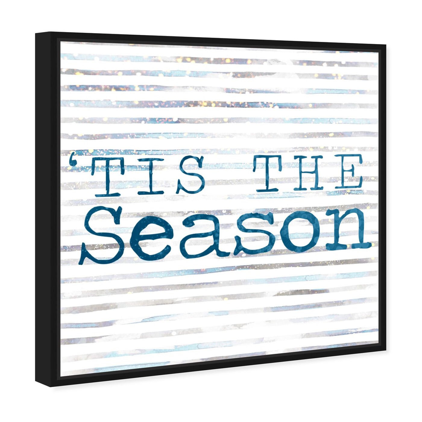 Angled view of Tis The Season featuring typography and quotes and quotes and sayings art.