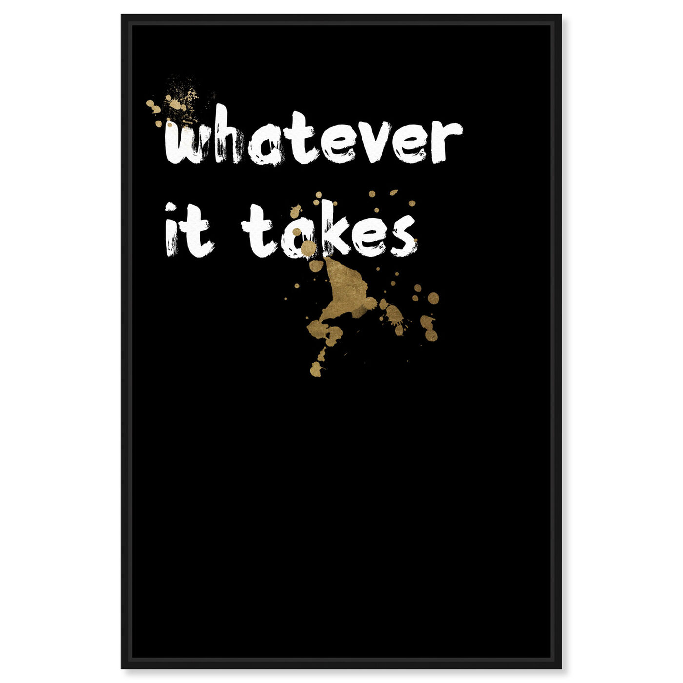 Front view of Whatever It Takes featuring typography and quotes and motivational quotes and sayings art.