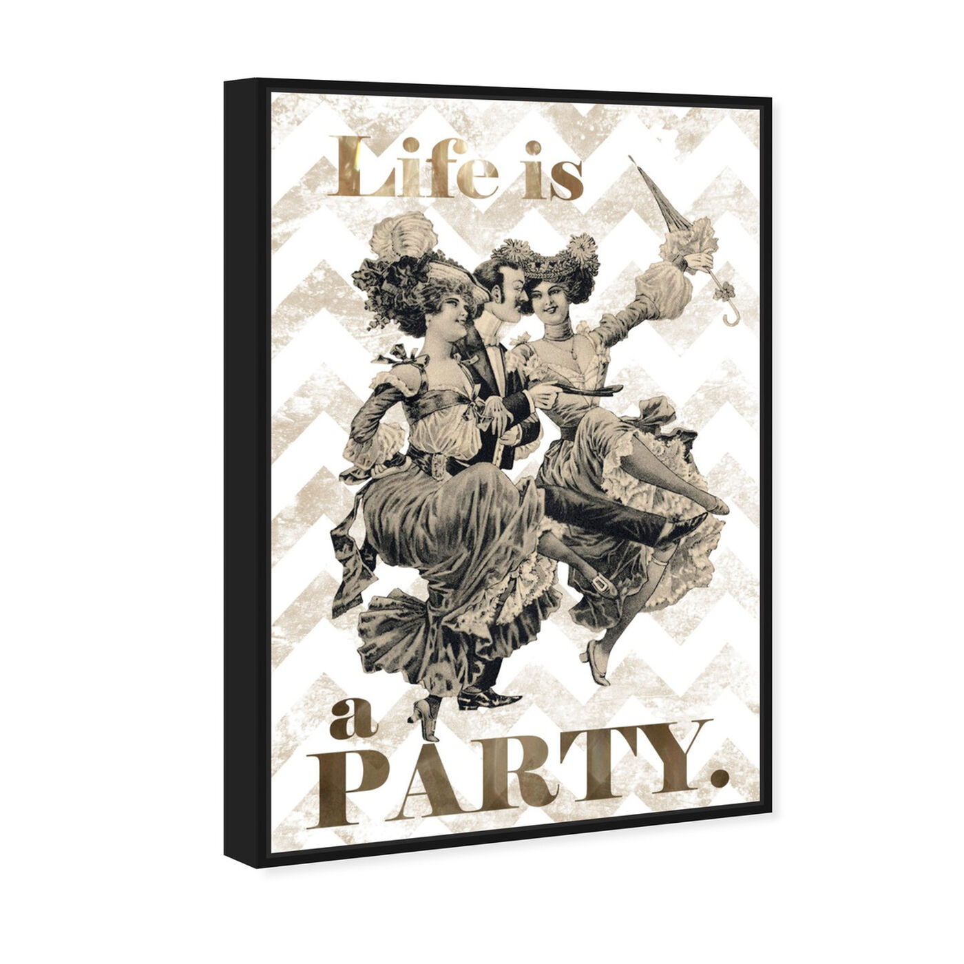 Angled view of Life Is A Party featuring typography and quotes and funny quotes and sayings art.