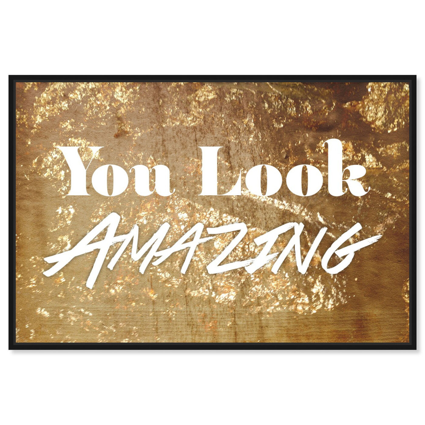 Front view of You Look Amazing I featuring typography and quotes and inspirational quotes and sayings art.