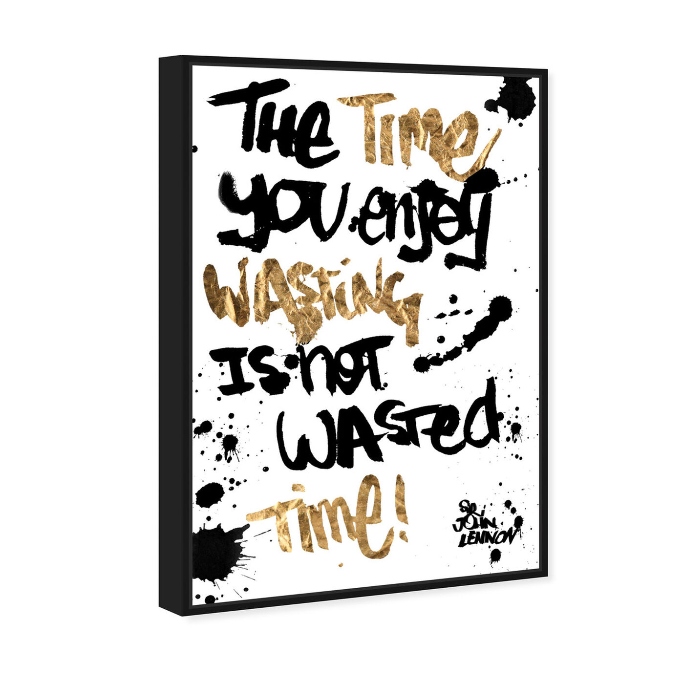 Angled view of Not Wasted Time featuring typography and quotes and quotes and sayings art.