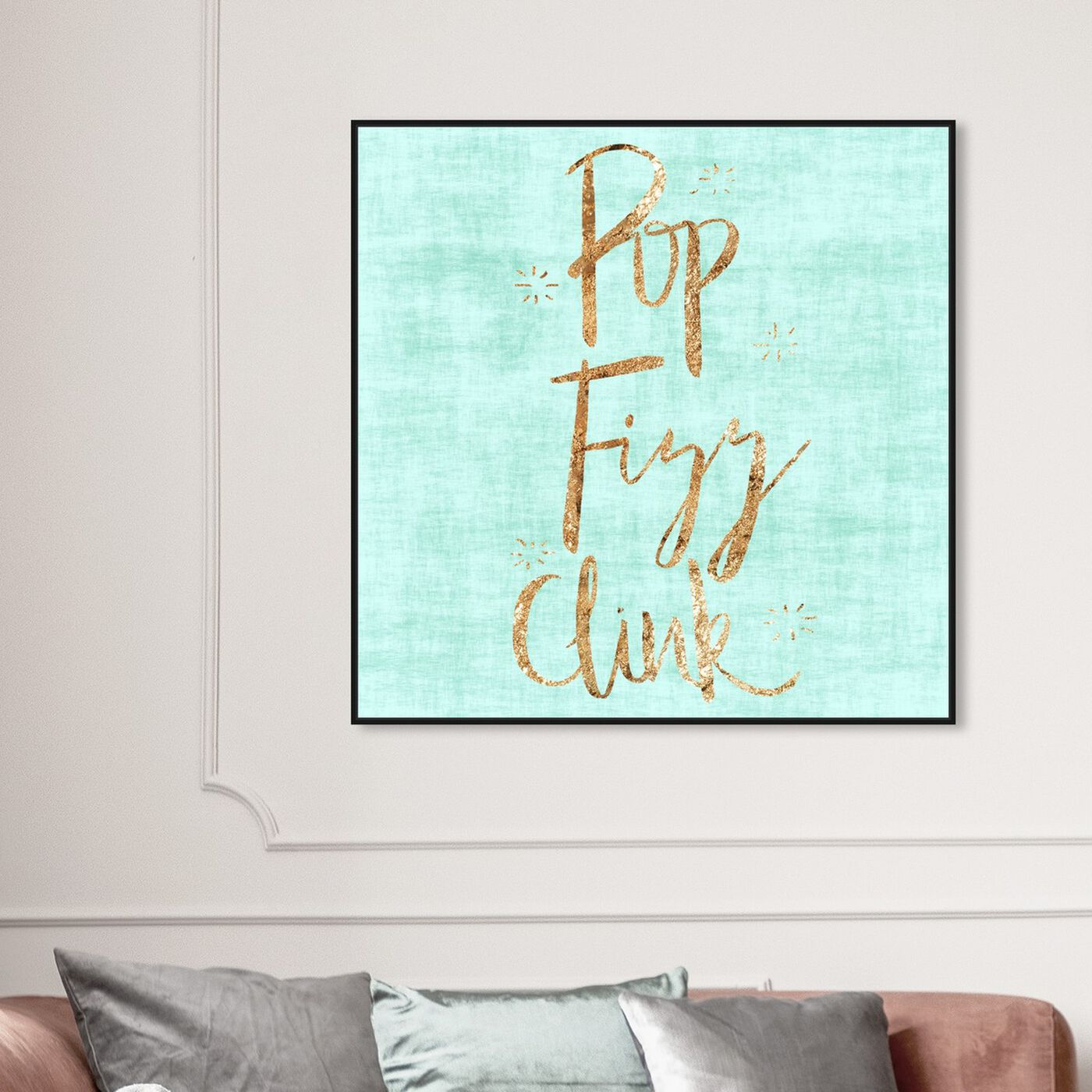 Hanging view of Pop Fizz Clink featuring typography and quotes and funny quotes and sayings art.