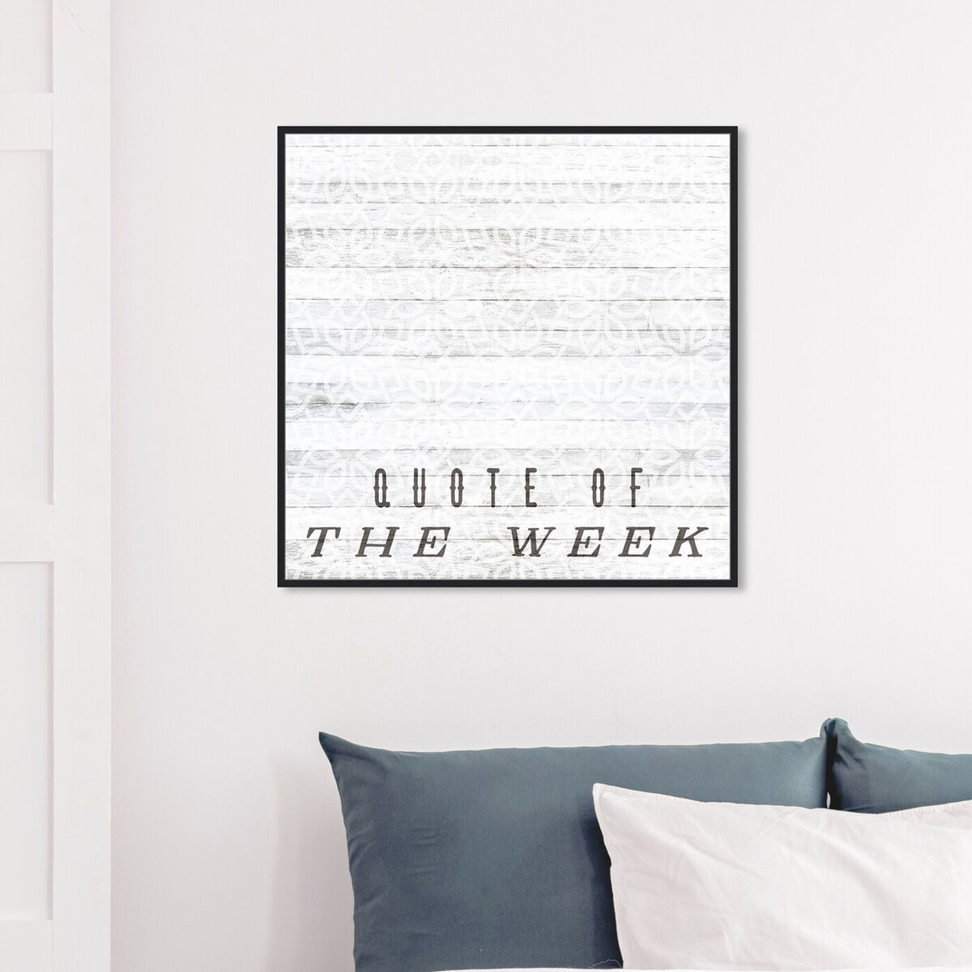 Hanging view of Quote Of The Week featuring typography and quotes and quotes and sayings art.